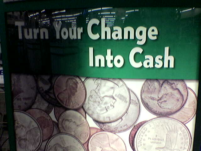 Turn your change into cash!